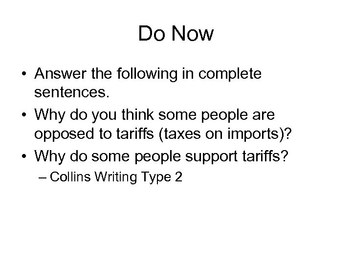 Do Now • Answer the following in complete sentences. • Why do you think