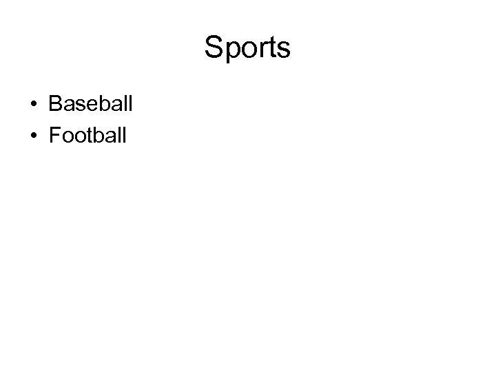 Sports • Baseball • Football