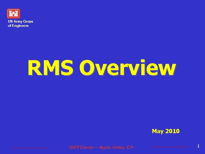 US Army Corps of Engineers RMS Overview May 2010 RMS Center – Apple Valley,