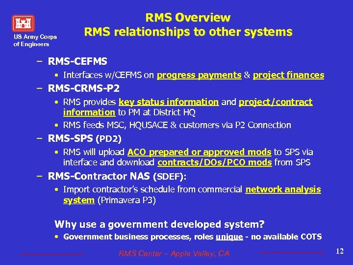 US Army Corps of Engineers RMS Overview RMS relationships to other systems – RMS-CEFMS