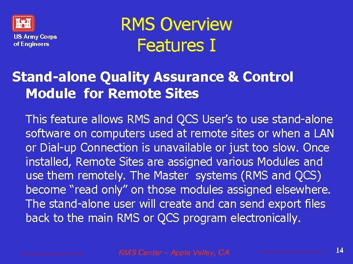 US Army Corps of Engineers RMS Overview Features I Stand-alone Quality Assurance & Control