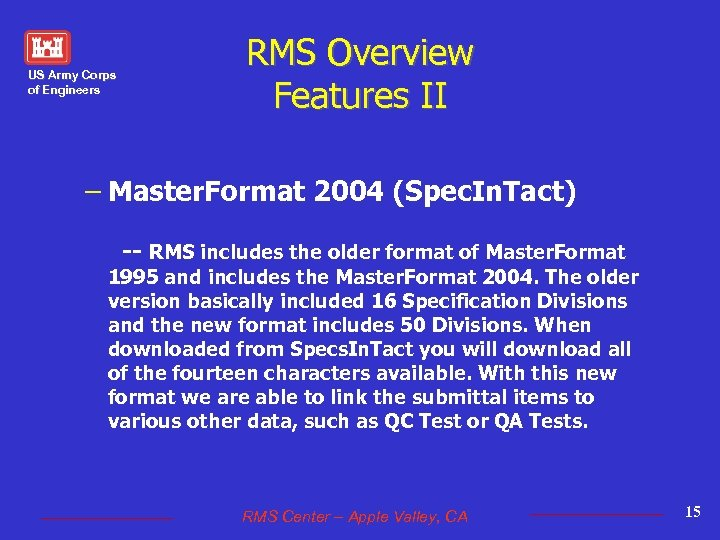 US Army Corps of Engineers RMS Overview Features II – Master. Format 2004 (Spec.