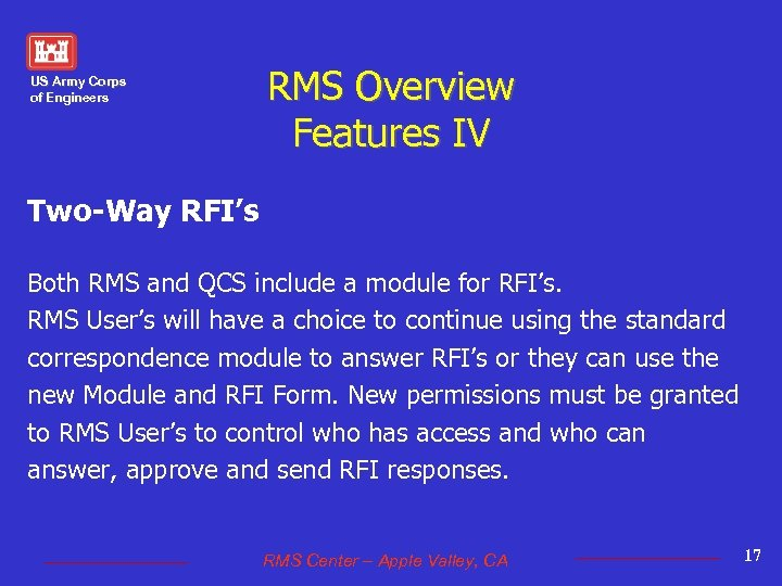 US Army Corps of Engineers RMS Overview Features IV Two-Way RFI's Both RMS and