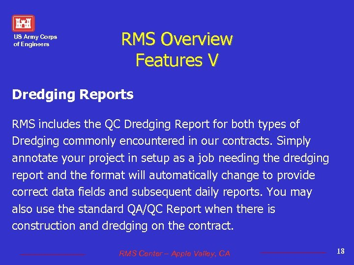 US Army Corps of Engineers RMS Overview Features V Dredging Reports RMS includes the