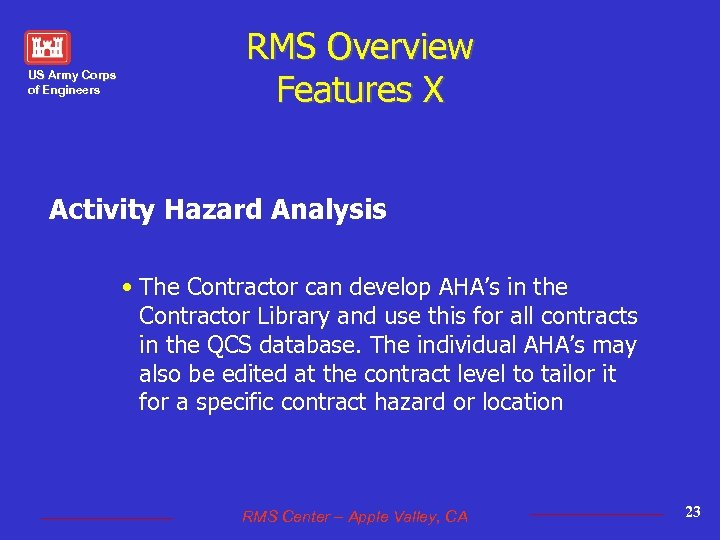 US Army Corps of Engineers RMS Overview Features X Activity Hazard Analysis • The
