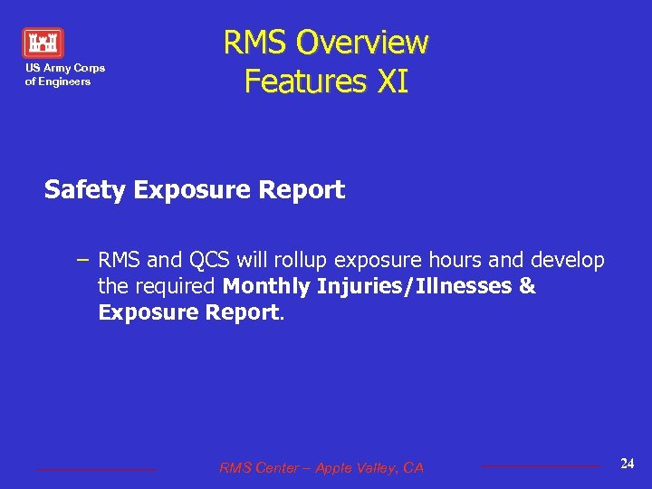 US Army Corps of Engineers RMS Overview Features XI Safety Exposure Report – RMS
