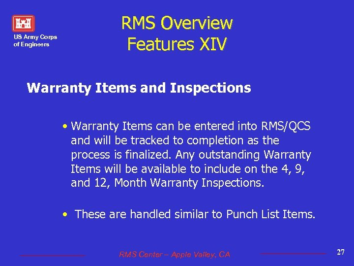 US Army Corps of Engineers RMS Overview Features XIV Warranty Items and Inspections •