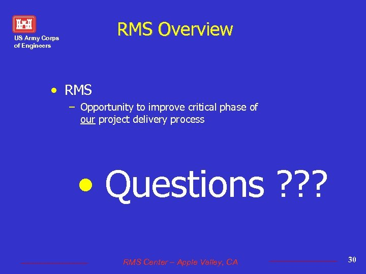 RMS Overview US Army Corps of Engineers • RMS – Opportunity to improve critical