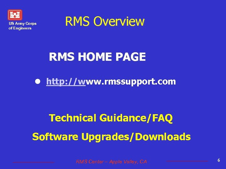 US Army Corps of Engineers RMS Overview RMS HOME PAGE l http: //www. rmssupport.