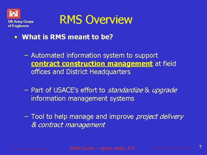 US Army Corps of Engineers RMS Overview • What is RMS meant to be?