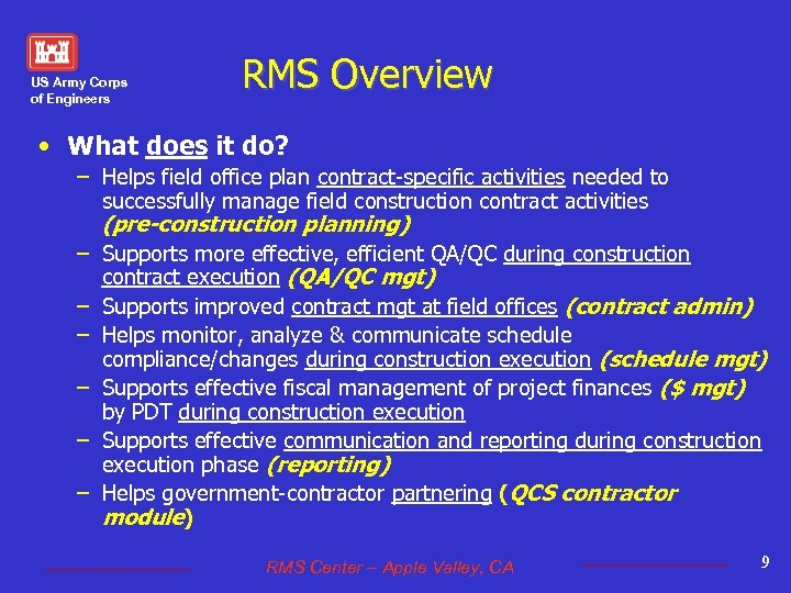 US Army Corps of Engineers RMS Overview • What does it do? – Helps
