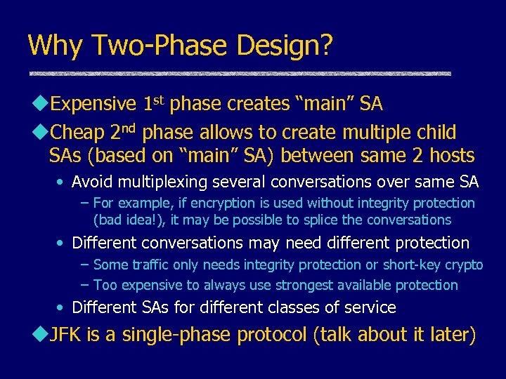 "Why Two-Phase Design? u. Expensive 1 st phase creates ""main"" SA u. Cheap 2"