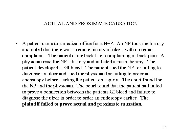 ACTUAL AND PROXIMATE CAUSATION • A patient came to a medical office for a