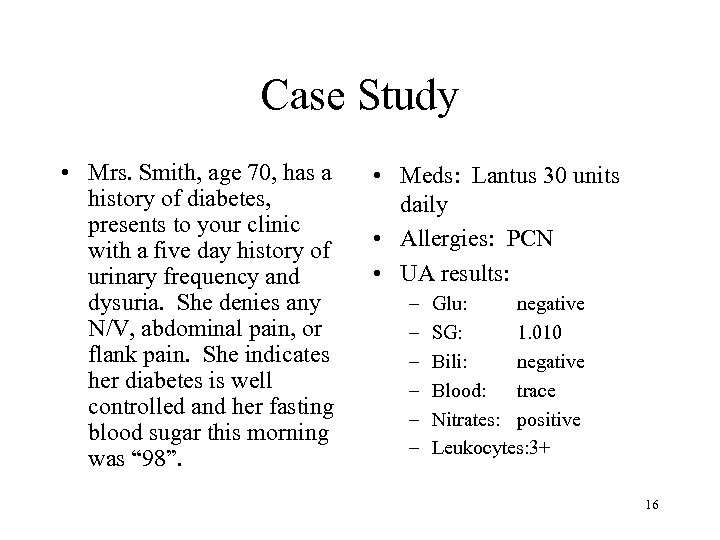Case Study • Mrs. Smith, age 70, has a history of diabetes, presents to