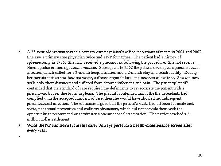 • • • A 35 -year-old woman visited a primary care physician's office