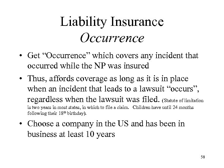 """Liability Insurance Occurrence • Get """"Occurrence"""" which covers any incident that occurred while the"""