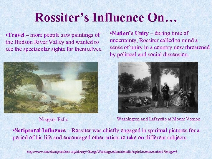 Rossiter's Influence On… • Travel – more people saw paintings of the Hudson River