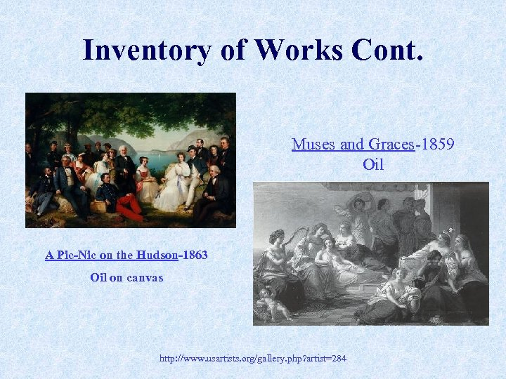 Inventory of Works Cont. Muses and Graces-1859 Oil A Pic-Nic on the Hudson-1863 Oil