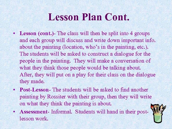 Lesson Plan Cont. • Lesson (cont. )- The class will then be split into
