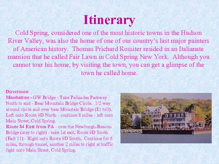 Itinerary Cold Spring, considered one of the most historic towns in the Hudson River