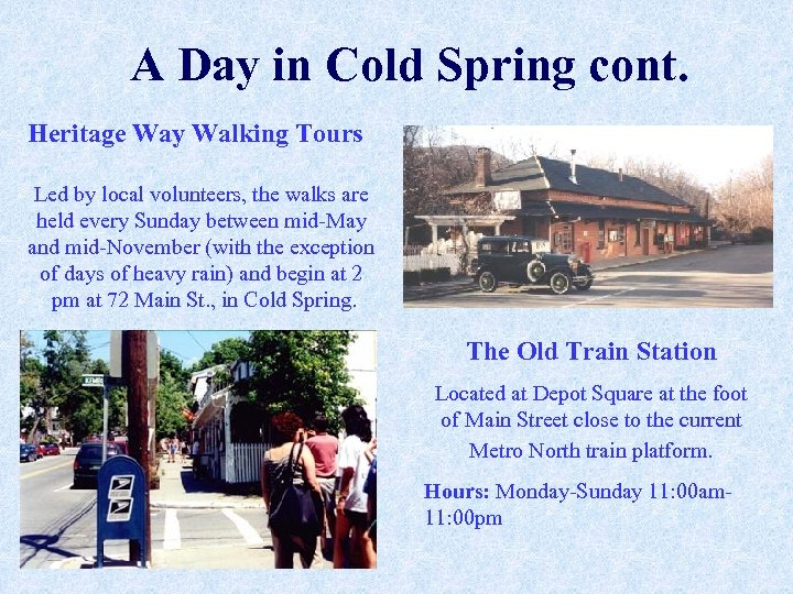 A Day in Cold Spring cont. Heritage Way Walking Tours Led by local volunteers,