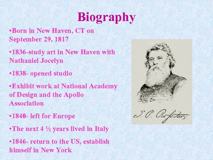 Biography • Born in New Haven, CT on September 29, 1817 • 1836 -study