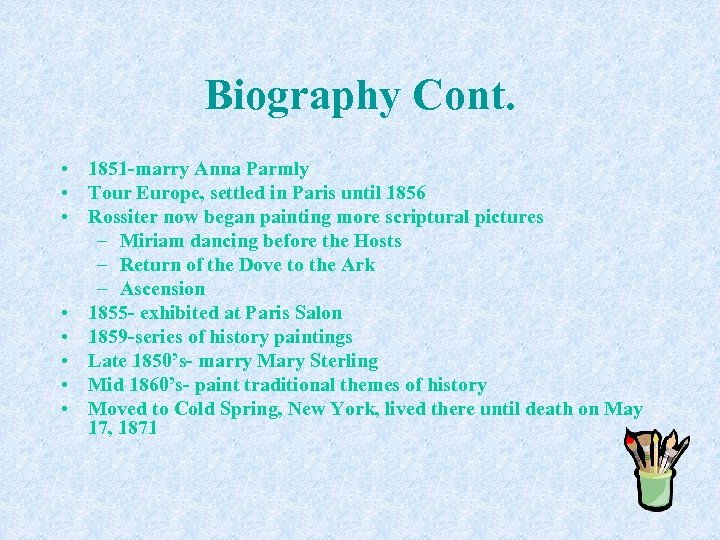 Biography Cont. • 1851 -marry Anna Parmly • Tour Europe, settled in Paris until