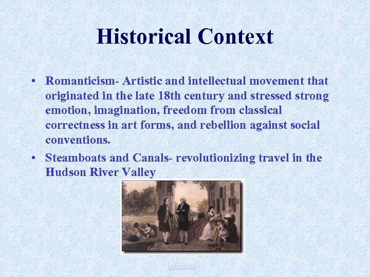Historical Context • Romanticism- Artistic and intellectual movement that originated in the late 18