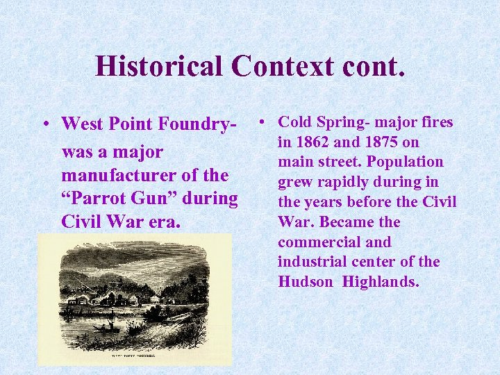 """Historical Context cont. • West Point Foundrywas a major manufacturer of the """"Parrot Gun"""""""