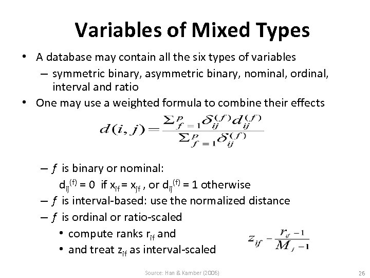 Variables of Mixed Types • A database may contain all the six types of