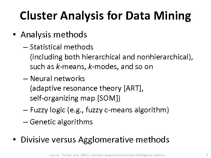 Cluster Analysis for Data Mining • Analysis methods – Statistical methods (including both hierarchical