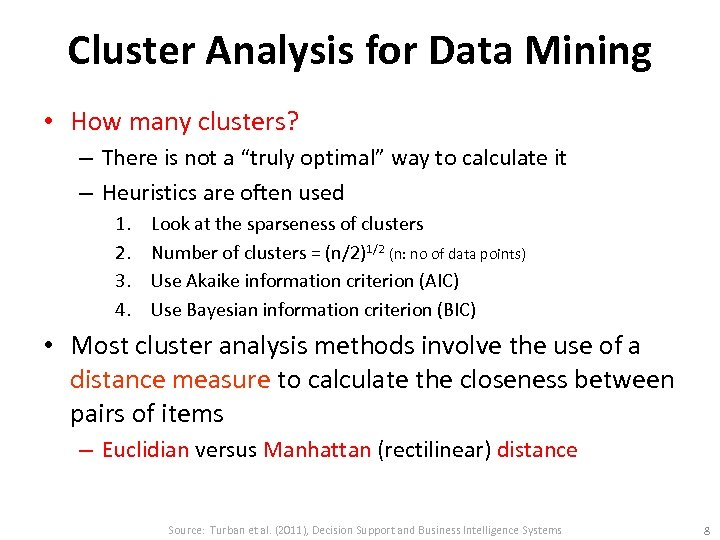 Cluster Analysis for Data Mining • How many clusters? – There is not a
