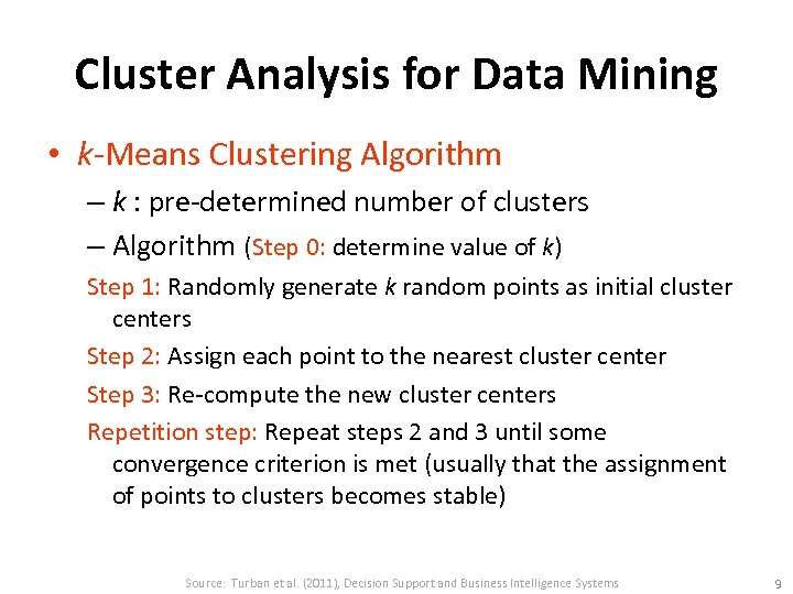 Cluster Analysis for Data Mining • k-Means Clustering Algorithm – k : pre-determined number