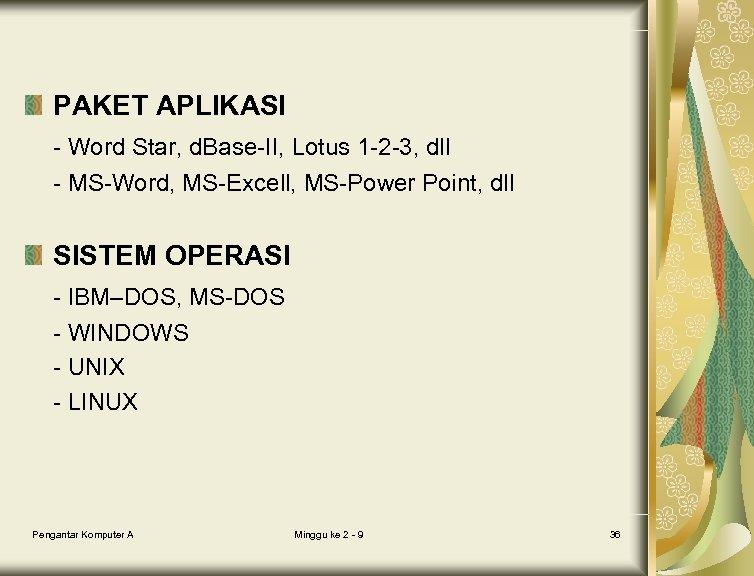 PAKET APLIKASI - Word Star, d. Base-II, Lotus 1 -2 -3, dll - MS-Word,
