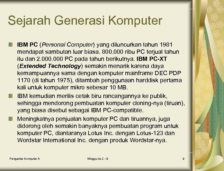Sejarah Generasi Komputer IBM PC (Personal Computer) yang diluncurkan tahun 1981 mendapat sambutan luar