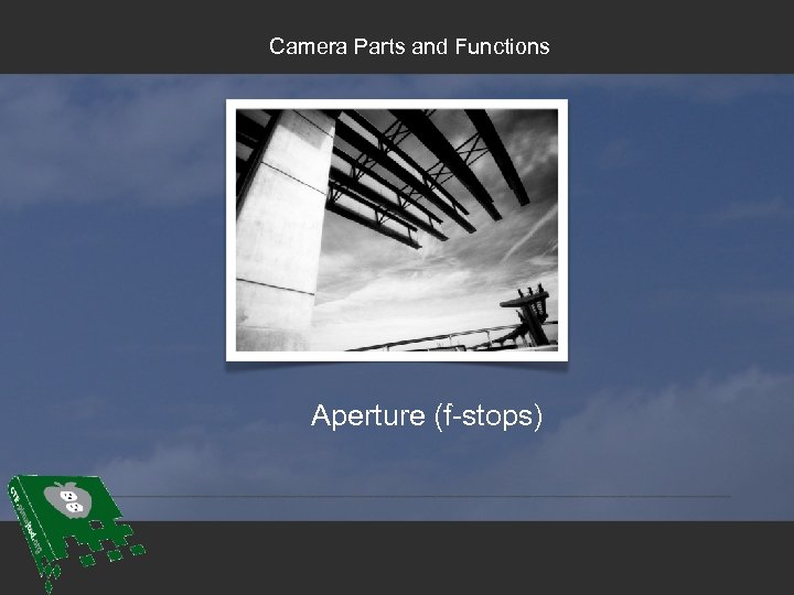 Camera Parts and Functions Aperture (f-stops)