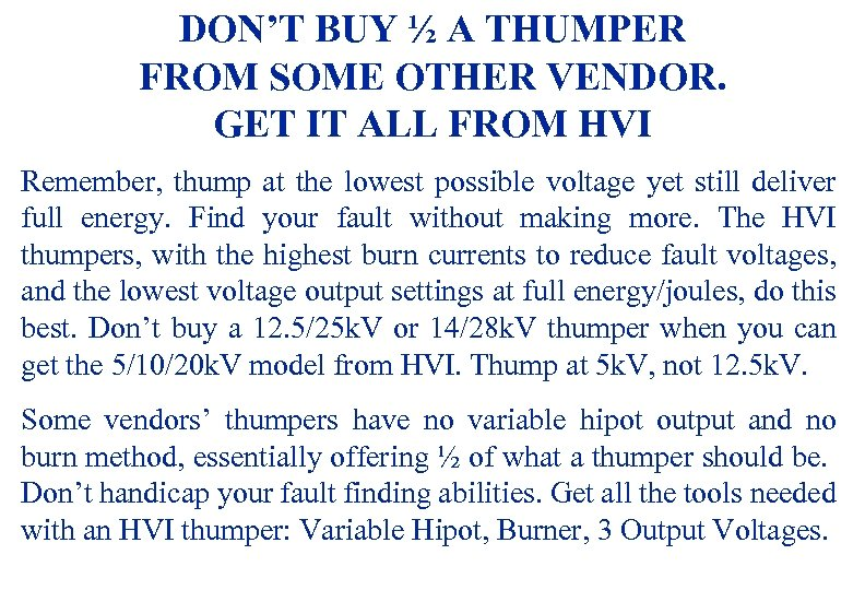 DON'T BUY ½ A THUMPER FROM SOME OTHER VENDOR. GET IT ALL FROM HVI