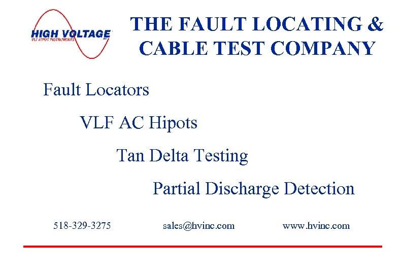 THE FAULT LOCATING & CABLE TEST COMPANY Fault Locators VLF AC Hipots Tan Delta