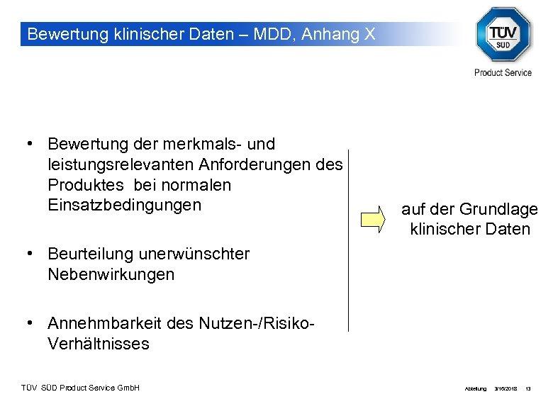 Bewertung klinischer Daten – MDD, Anhang X • Bewertung der merkmals- und leistungsrelevanten Anforderungen