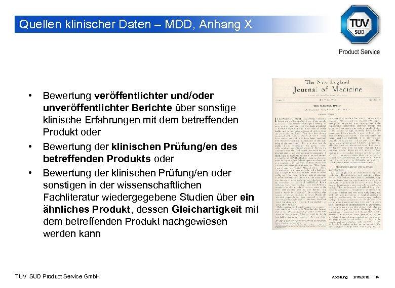 Quellen klinischer Daten – MDD, Anhang X • • • Bewertung veröffentlichter und/oder unveröffentlichter