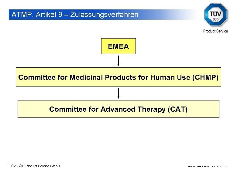 ATMP, Artikel 9 – Zulassungsverfahren EMEA Committee for Medicinal Products for Human Use (CHMP)