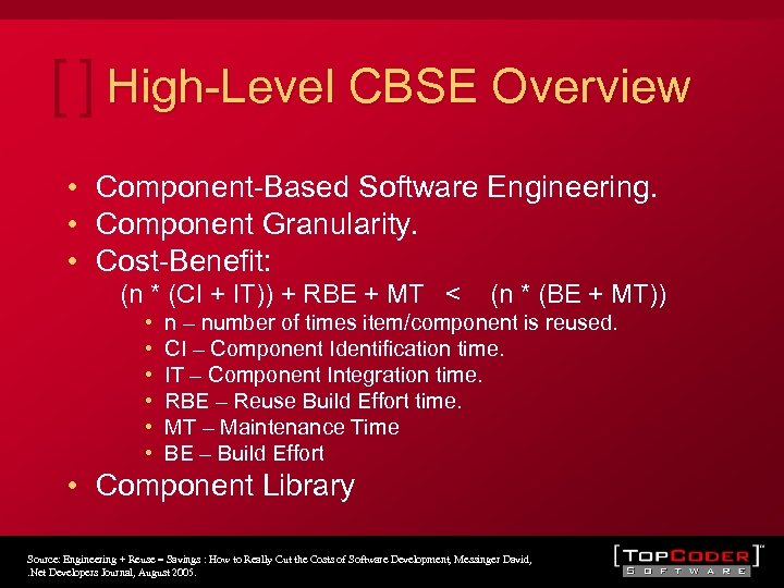 High-Level CBSE Overview • Component-Based Software Engineering. • Component Granularity. • Cost-Benefit: (n *