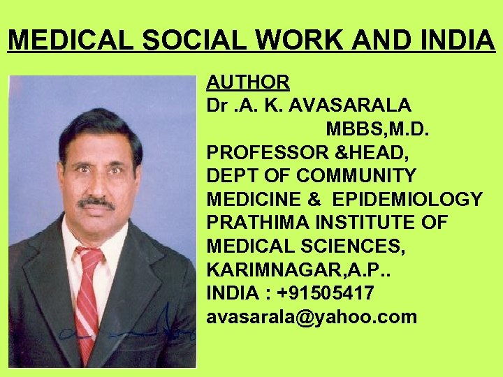 MEDICAL SOCIAL WORK AND INDIA AUTHOR Dr. A. K. AVASARALA MBBS, M. D. PROFESSOR