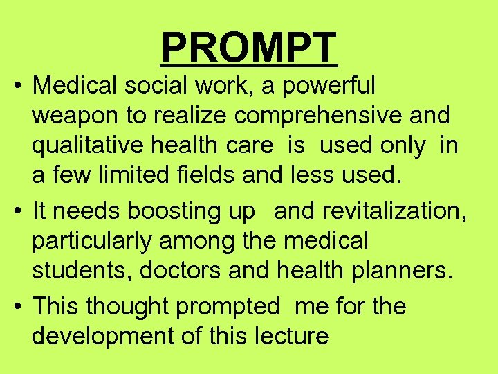 PROMPT • Medical social work, a powerful weapon to realize comprehensive and qualitative health