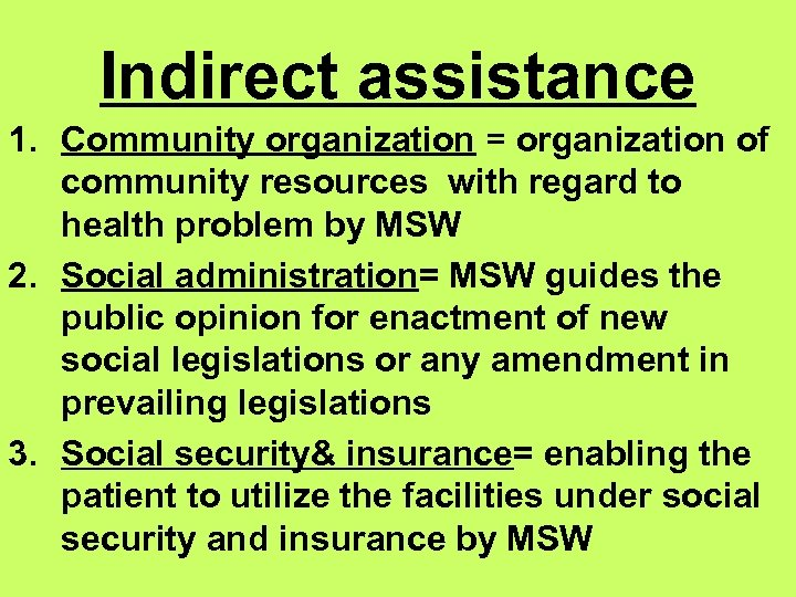 Indirect assistance 1. Community organization = organization of community resources with regard to health