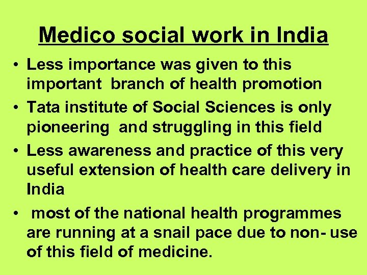 Medico social work in India • Less importance was given to this important branch