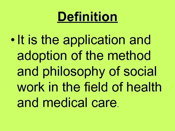 Definition • It is the application and adoption of the method and philosophy of