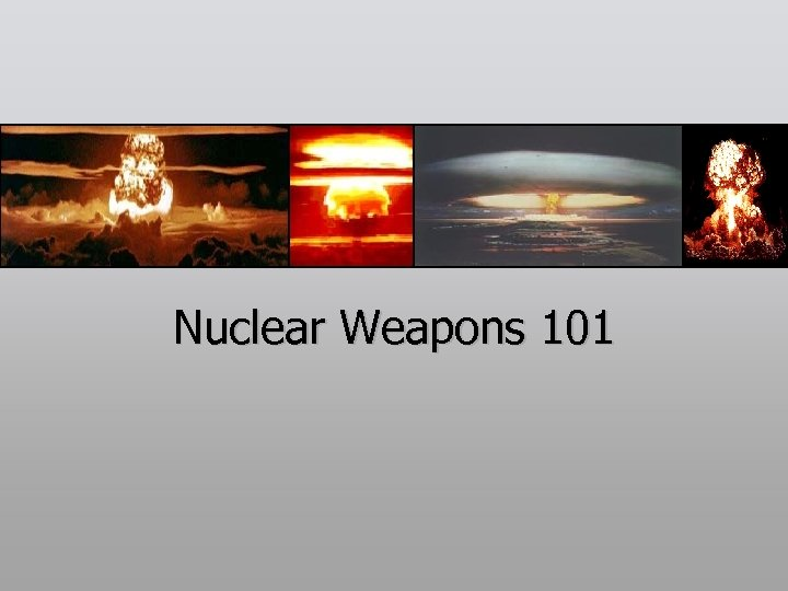 Nuclear Weapons 101