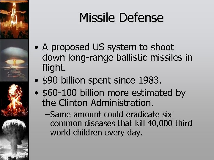 Missile Defense • A proposed US system to shoot down long-range ballistic missiles in