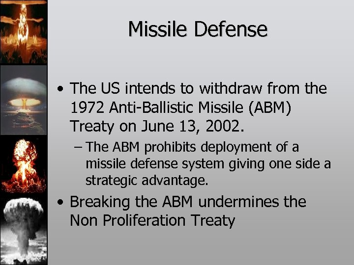 Missile Defense • The US intends to withdraw from the 1972 Anti-Ballistic Missile (ABM)